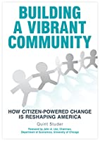 Building a Vibrant Community: How Citizen-powered Change Is Reshaping America