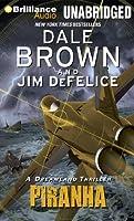 Piranha: A Dreamland Thriller, Library Edition (Dale Brown's Dreamland)