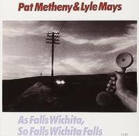 As Falls Wichita, So Falls Wichita Falls by Pat Metheny / Lyle Mays (2000-02-29)