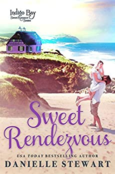 Sweet Rendezvous (Indigo Bay Sweet Romance Series Book 6) by [Stewart, Danielle]