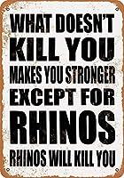 なまけ者雑貨屋 What Doesn't Kill You Makes You Stronger. Except for Rhinos. Rhinos Will Kill You. メタルプレート レトロ アメリカン ブリキ 看板 バー ビール おしゃれ インテリア