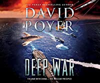 Deep War: The War With China: The Nuclear Precipice (Dan Lenson)