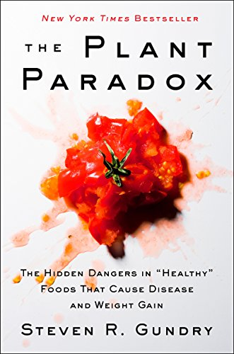 The plant paradox the hidden dangers in healthy foods that cause the plant paradox the hidden dangers in healthy foods that cause disease and fandeluxe Images