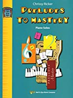 WP1176 - Preludes to Mastery - Book 1 [並行輸入品]