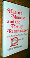 Harriet Monroe and the Poetry Renaissance: The First Ten Years of Poetry, 1912-22
