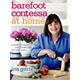 Barefoot Contessa at Home: Everyday Recipes You'll Make Over and Over Again: A Cookbook