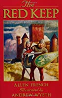 The Red Keep: A Story of Burgundy in 1165 (Adventure Library (Warsaw, N.D.).)
