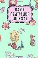 Daily Gratitude Journal: Mermaid Daily Gratitude Journal for Women and Girls | Undated 100 Days | 6 x 9
