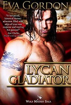 Lycan Gladiator (Wolf Maiden Saga Book 2) by [Gordon, Eva]