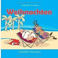 Weihnachten - Malbuch fuer Erwachsene - Glueckliche Mandalas (Froehliche Weihnachten!)