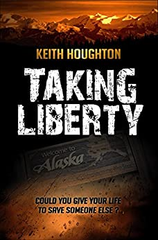 Taking Liberty (Gabe Quinn Thriller Series Book 3) by [Houghton, Keith]