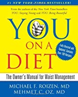 YOU: On A Diet Revised Edition: The Owner's Manual for Waist Management by Michael F. Roizen Mehmet Oz(2009-12-29)