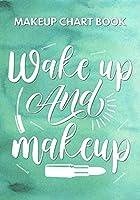 Wake Up And Makeup: A Makeup Chart Logbook