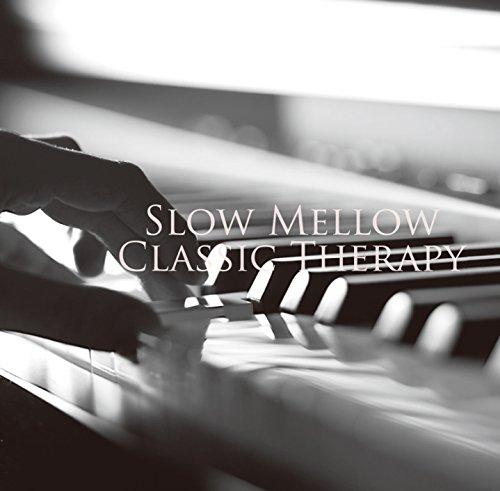 スローピアノで聴くレミニセンスなクラシック10選 ~ SLOW MELLOW CLASSIC THERAPY