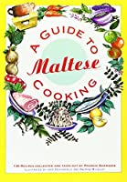 Guide to Maltese Cooking: 130 Recipes Collected and Tried Out