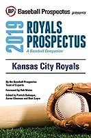 Kansas City Royals, 2019: A Baseball Companion