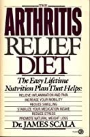 The Arthritis Relief Diet: The Easy Lifetime Nutrition Plan
