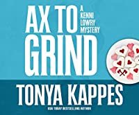 Ax to Grind (Kenni Lowry Mystery)
