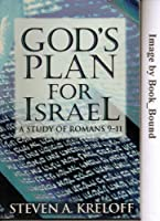 God's Plan for Israel: A Study of Romans 9-11