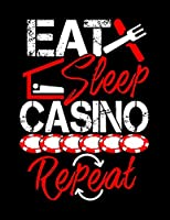 Eat Sleep Casino Repeat: Academic Calendar, Monthly And Weekly Planner Notebook And Organizer For Gambling Lovers, Casino Fans And Everyone Who's Passion Is Playing Black Jack Or Poker (8.5 x 11; 120 Pages)