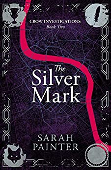 The Silver Mark (Crow Investigations Book 2) by [Painter, Sarah]