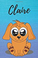 Claire dog coloring book / notebook / journal / diary: Personalized Blank Girl & Women, Boys and Men Name Notebook, Blank DIN A5 Pages. Ideal as a Uni ... Christmas & Birthday gift for women.
