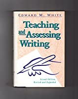 Teaching and Assessing Writing (Jossey Bass Higher & Adult Education Series)