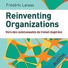 Reinventing organizations. Vers des communautés de travail inspirées