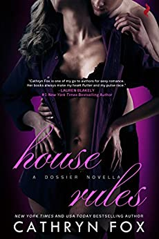 House Rules (Dossier Book 2) by [Fox, Cathryn]