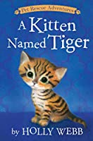 A Kitten Named Tiger (Pet Rescue Adventures)