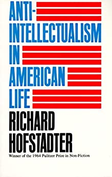 [Hofstadter, Richard]のAnti-Intellectualism in American Life