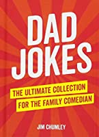 Dad Jokes: The Ultimate Collection for the Family Comedian