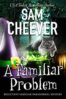 A Familiar Problem (Reluctant Familiar Mysteries Book 2) by [Cheever, Sam]