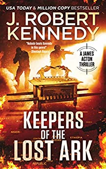 Keepers of the Lost Ark (James Acton Thrillers Book 24) by [Kennedy, J. Robert]