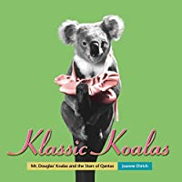Mr. Douglas Koalas and the Stars of Qantas (Klassic Koalas)