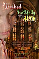 Walked Faithfully With HIM: Sermon Notes Journal With An Inspirational Worship Materials To Record Remember Reflect Each Week Worship Service That Helps You To Apply The 52 Weeks Scriptures In Everyday Life And Upcoming Events In Church