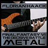 "The Decisive Battle (Battle Theme From ""Final Fantasy VI"") [Metal Version]"