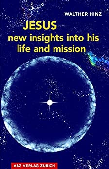 Jesus – New Insights into His Life and Mission by [Walther, Hinz]