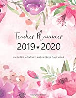 2019 - 2020 Teacher Planner Undated Monthly and Weekly Calendar: Teacher Academic and Lesson Planner (Teacher Planner 2019-2020)