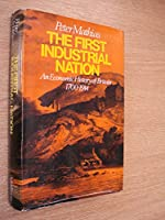 First Industrial Nation: Economic History of Britain, 1700-1914