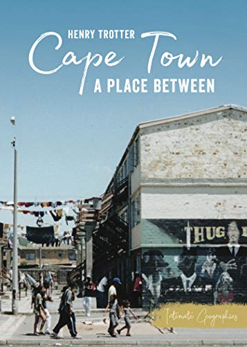 Cape Town: A Place Between (Intimate Geographies) (English Edition)