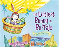 The Littlest Bunny in Buffalo (An Easter Adventure)