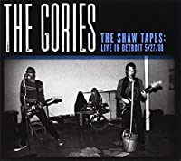 Shaw Tapes: Live in Detroit 5/ by Gories