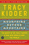 Mountains Beyond Mountains: The Quest of Dr. Paul Farmer, a Man Who Would Cure the World 画像