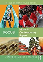 Focus: Music in Contemporary Japan (Focus on World Music Series)