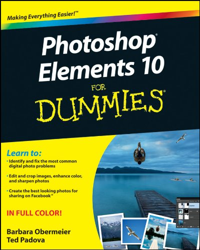 Download Photoshop Elements 10 For Dummies (For Dummies Series) 111810742X
