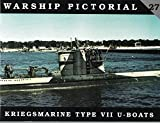 Warship Pictorial No. 27 - Kriegsmarine Type VII U-Boats