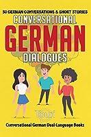 Conversational German Dialogues: 50 German Conversations and Short Stories (Conversational German Dual Language Books)