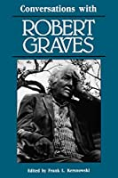 Conversations With Robert Graves (Literary Conversations Series)