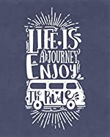 Life Is A Journey Enjoy The Ride: ~ Travel Notebooks And Journals To Write In As A Travel Diary (Vintage Van With Motivational Quotes Cover Edition)